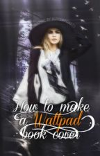 How To Make A Wattpad Book Cover by cypherina-