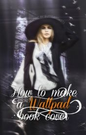 How To Make A Wattpad Book Cover by ButterToasts