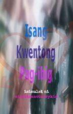 Isang Kwentong Pag-ibig ♥ [ONE SHOT] by silentsanctuarykid
