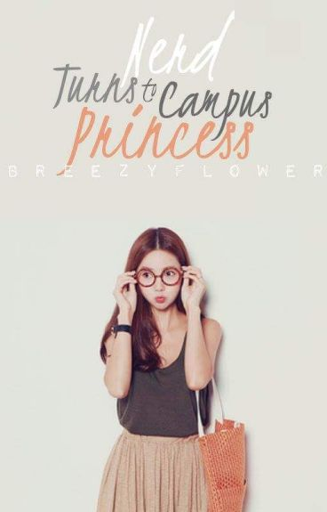 Nerd turns to campus Princess [On-going]