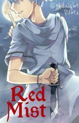Red Mist (Naruto FanFic) by MidnightPilots