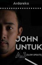 JOHN untuk AJ [Slow Update] by Andromeda_S