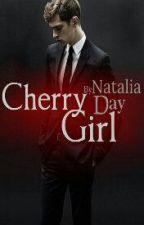 Cherry Girl - **EDITING** by NataliaDay