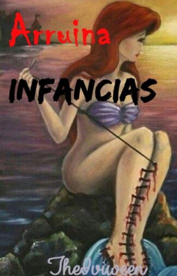 ARRUINA INFANCIAS