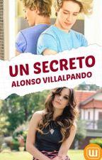 Un Secreto ||Alonso Villalpando|| by VanneQuinVillal