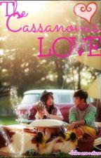 The Cassanova's Love . (ONGOING) by LabanosInfinity