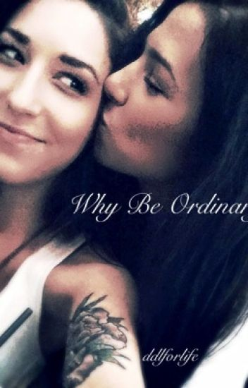 Why Be Ordinary? (Stally lesbian love story)(girlxgirl)