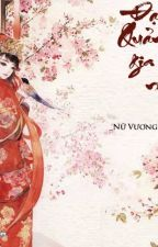Đại Quản Gia, Tiểu Nương Tử - Nữ Vương Không Ở Nhà ( Edit ) by TieuDaoHoa