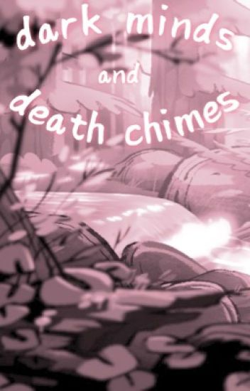Dark Minds and Death Chimes // gravity falls fanfiction