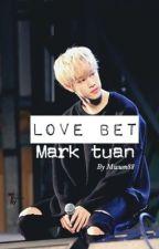 LOVE BET || Mark Tuan 【EDITING】 by MwuM88