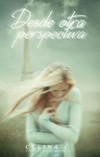 Desde Otra Perspectiva [REESCRIBIENDO] by 8Always8