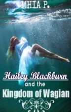 Hailey Blackburn and the Kingdom of Wagian [ON HOLD] by thevaliant07