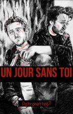 Un Jour Sans Toi by Patronette67