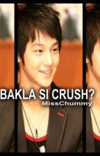 Bakla si Crush? [ One shot ] by MissChummy
