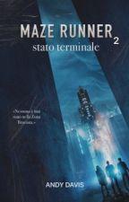The Maze Runner - Stato Terminale by -Dream-Er-