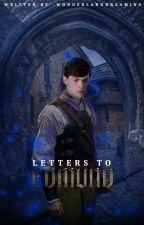Letters To Edmund |book 1| by WonderlandDreaming-