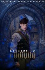 Letters To Edmund |book 1| by WonderlandDreaming-