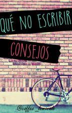Qué no escribir - Consejos by coffee_lemonade