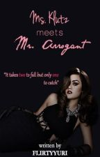 Ms. Klutz meets Mr. Arrogant by flirtyyuri
