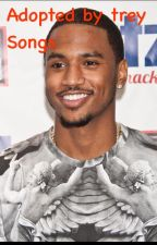 adopted by trey songz by chantellewinchester