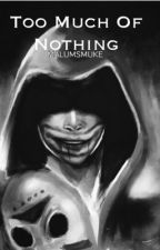 Too Much Of Nothing by astrojungkook