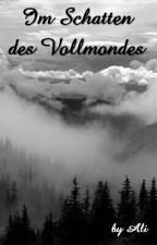 Im Schatten des Vollmondes by Ali2805