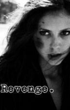 Revenge. by Veroniczkaxx