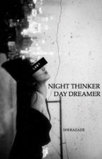 Night Thinker - Day Dreamer by sherazvde