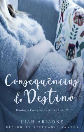 Consequências do Destino [Livro 2] by LiahAriadne