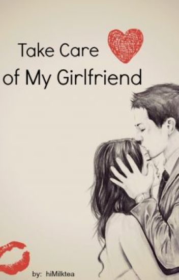 Take Care Of My Girlfriend One Shot Himilktea Wattpad