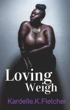 Loving Weigh by Ladybugpinkz