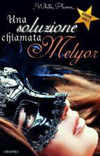 Una soluzione chiamata Melyor by _White_Plume_