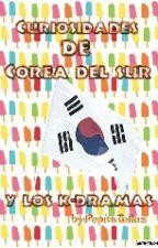 Curiosidades de  Corea del Sur Y Los K-Dramas by PepitaTellez