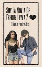 Soy la Novia de Freddy Leyva 2♥ [TERMINADA] by lylyedays_