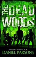 The Dead Woods by DanielParsonsWriter