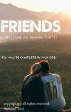 Friends || 5sos by inescunhacrcunha