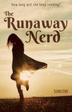 The Runaway Nerd | ✔ by Sunlene