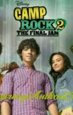 Camp Rock 2: The Final Jam by AspiringAuthor258