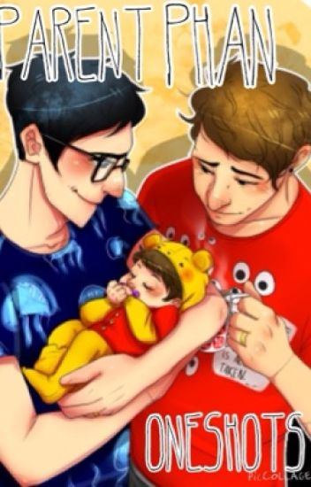 parent!phan oneshots