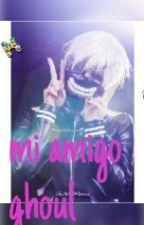 Mi amigo ghoul (Kaneki y tu) by CamiiUst