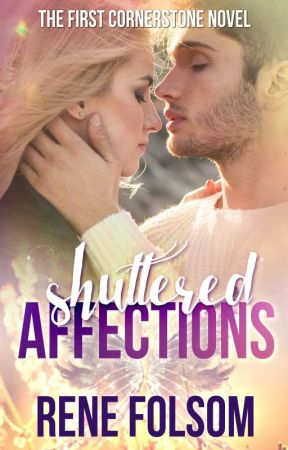 Shuttered Affections (Cornerstone #1) by ReneFolsom