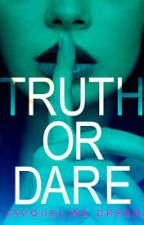 TRUTH or DARE by lexiapowell
