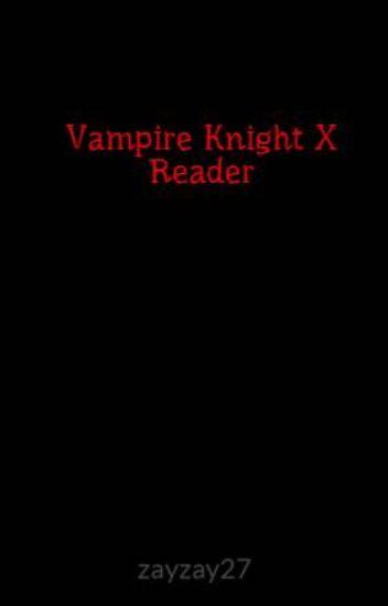 Vampire Knight X Reader