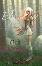 Elf or Human by JHutcherLove