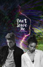Don't Leave Me § BWWM JB by yanaabananaa