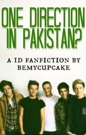 One Direction in Pakistan? by zarrycupcake