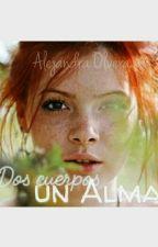 Dos cuerpos Un alma. by AlejandraOlvera6