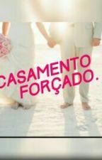 Casamento Forçado. by Oibranca