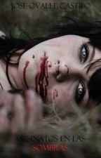 Asesinatos en las sombras (Editando) by JoseOvalleCastro