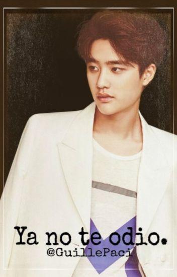Ya no te odio. [Do KyungSoo y Tu.(2° temp.)]© -PAUSADA